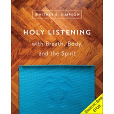 Holy Listening with Breath, Body, and the Spirit (EPUB version)