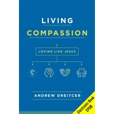 Living Compassion Loving Like Jesus (EPUB version)