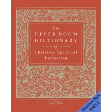 The Upper Room Dictionary of Christian Spiritual Formation (MOBI version)