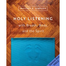 Holy Listening with Breath, Body, and the Spirit (MOBI version)