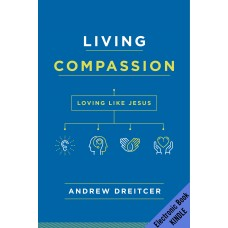 Living Compassion Loving Like Jesus (MOBI version)